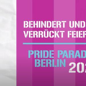Behindert und verrückt feiern – Pride Parade Berlin 2020